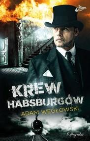 okładka Krew Habsburgów, Książka | Adam Węgłowski