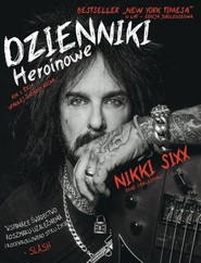 okładka Dzienniki Heroinowe, Książka | Sixx Nikki