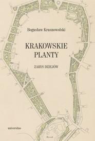 okładka Krakowskie Planty zarys dziejów, Książka | Krasnowolski Bogusław