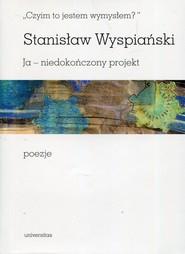 okładka Czyim to jestem wymysłem Ja niedokończony projekt poezje, Książka | Stanisław Wyspiański