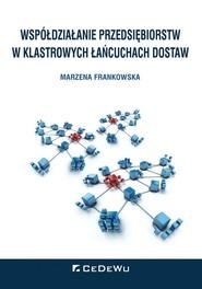 okładka Współdziałanie przedsiębiorstw w klastrowych łańcuchach dostaw, Książka | Frankowska Marzena