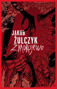 okładka Zmorojewo, Książka   Jakub Żulczyk