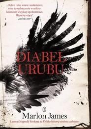 okładka Diabeł Urubu, Książka   Marlon James