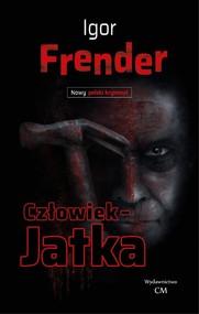 okładka Człowiek-Jatka, Książka | Frender Igor