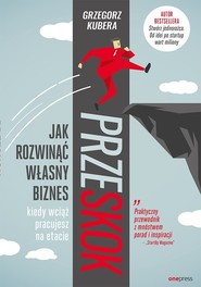 okładka Przeskok Jak rozwinąć własny biznes kiedy wciąż pracujesz na etacie, Książka | Kubera Grzegorz