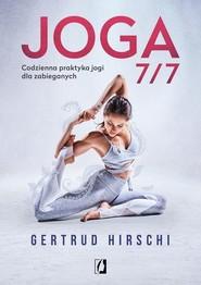 okładka Joga 7/7 Codzienna praktyka jogi dla zabieganych, Książka | Hirschi Gertrud
