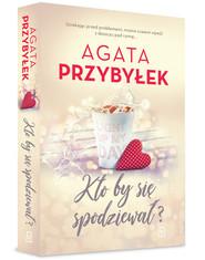 okładka Kto by się spodziewał?, Książka   Agata Przybyłek