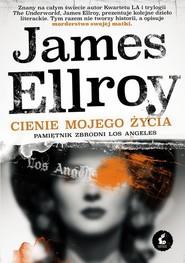 okładka Cienie mojego życia Pamiętnik zbrodni Los Angeles, Książka | James Ellroy