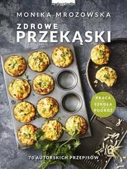 okładka Zdrowe przekąski Praca *Szkoła *Podróż, Książka   Monika  Mrozowska