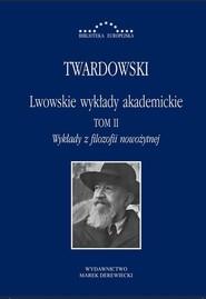 okładka Lwowskie wykłady akademickie Tom 2 Wykłady z filozofii nowożytnej, Książka | Twardowski Kazimierz