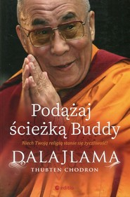 okładka Podążaj ścieżką Buddy Niech Twoją religią stanie się życzliwość, Książka | Dalajlama, Thubten Chodron