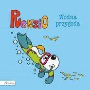 okładka Reksio Wodna przygoda, Książka   Szarf Maria