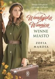 okładka Wendyjska Winnica Winne miasto, Książka | Zofia Mąkosa