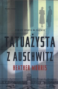 okładka Tatuażysta z Auschwitz, Książka | Heather  Morris