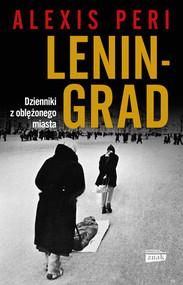 okładka Leningrad. Dzienniki z oblężonego miasta, Książka | Peri Alexis