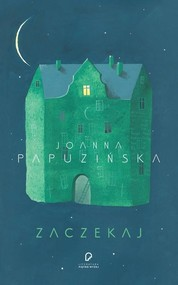 okładka Zaczekaj, Książka | Joanna Papuzińska