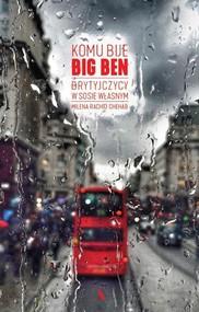 okładka Komu bije Big Ben Brytyjczycy w sosie własnym, Książka | Chehab Milena Rachid