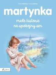 okładka Martynka. Małe historie na spokojny sen, Książka | Gilbert Delahaye