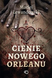 okładka Cienie Nowego Orleanu, Książka | Maciej Lewandowski