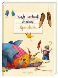 okładka Ksiądz Twardowski dzieciom Opowiadania, Książka | Jan Twardowski