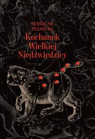 okładka Kochanek Wielkiej Niedźwiedzicy, Książka | Sergiusz Piasecki
