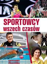 okładka Sportowcy wszech czasów, Książka | Szymanowski Piotr