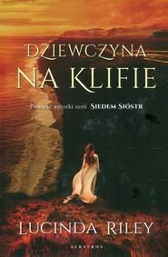 okładka Dziewczyna na klifie, Książka | Lucinda Riley