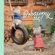 okładka Mysi domek Pobawmy się!, Książka | Schaapman Karina