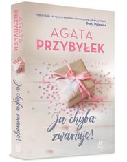 okładka Ja chyba zwariuję, Książka | Agata Przybyłek