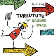 okładka Turlututu w Krainie Ogra, Książka | Tullet Herve