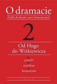okładka O dramacie Tom 2 Od Hugo do Witkiewicza, Książka | Udalska Eleonora