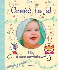okładka Cześć, to ja! Mój album dźwiękowy, Książka |