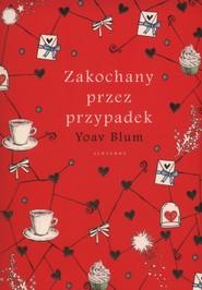 okładka Zakochany przez przypadek, Książka | Blum Yoav