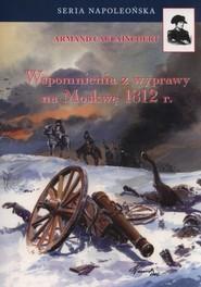 okładka Wspomnienia z wyprawy na Moskwę 1812 r., Książka | Caulaincourt Armand