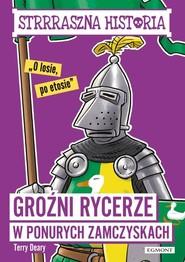 okładka Strrraszna historia Groźni rycerze w ponurych zamczyskach, Książka | Deary Terry
