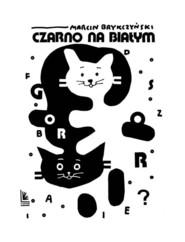 okładka Czarno na białym, Książka | Marcin Brykczyński