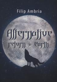 okładka Alternative Return to Earth, Książka | Ambria Filip