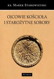 okładka Ojcowie Kościoła i starożytne sobory, Książka   Marek Starowieyski