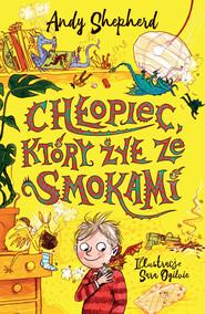 okładka Chłopiec, który żył ze smokami, Książka | Sheperd Andy