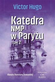 okładka Katedra NMP w Paryżu Tom 2, Książka | Victor  Hugo