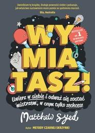 okładka Wymiatasz!, Książka | Matthew Syed