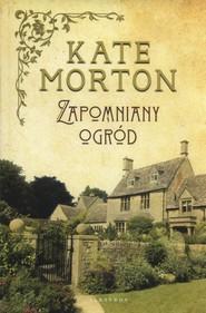 okładka Zapomniany ogród, Książka | Kate Morton