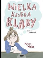 okładka Wielka księga Klary, Książka | Marcin Wicha