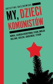 okładka My dzieci komunistów, Książka | Krystyna Naszkowska
