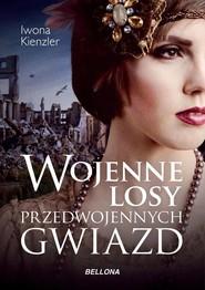 okładka Wojenne losy przedwojennych gwiazd, Książka | Iwona Kienzler