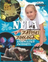 okładka Nela Zapiski zoologa Zadziwiające zwierzęta, Książka | Reporterka Nela Mała