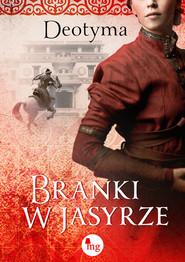 okładka Branki w jasyrze, Książka | Deotyma