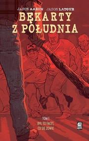okładka Bękarty z Południa Tom 1 Był to facet, co się zowie, Książka | Aaron Jason