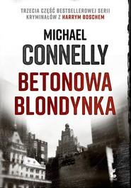 okładka Betonowa blondynka, Książka | Michael Connelly