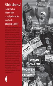 okładka Shitshow! Ameryka się sypie, a oglądalność szybuje, Książka | Charlie LeDuff